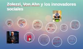 Zolezzi, Von Ahn y los innovadores sociales