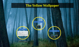 The Yellow Wallpaper By Martina Gerges On Prezi