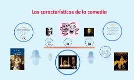 Copia de Las caracteristicas de la comedia y el drama