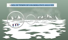 LINEA DE TIEMPO DE COLOMBIA EN EL SIGLO XIX