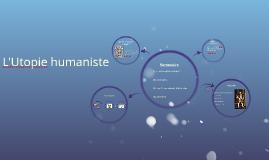 L'Utopie Humaniste