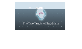 Conventional and Ultimate truth in Buddhism