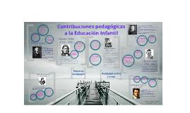 Copy of Contribuciones pedagógicas a la Educación Infantil