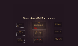 Copy of Dimensiones Del Ser Humano