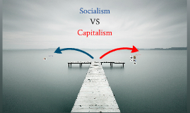 Copy of Socialism vs Capitalism