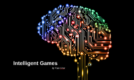 Intelligent Games