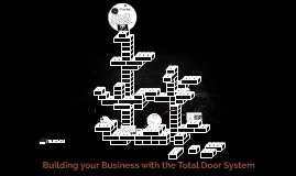 Building your Business with the Total Door System
