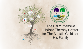 Copy of The Early Intensive Holistic Therapy Center for The Autistic