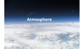 Copy of ATMOSPHERE