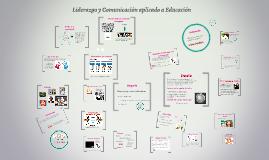 Copy of Liderazgo y Comunicacion enfoque en educacion