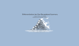 Copy of Differentiation for Our Exceptional Learners