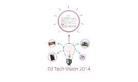 Ed Tech Vision 2014