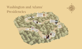 Washington and Adam's Presidencies