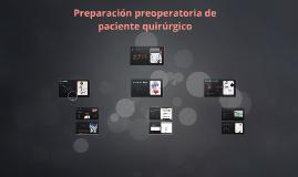 Copy of Preparación preoperatoria de paciente quirúrgico