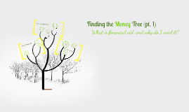 Finding the Money Tree
