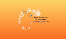 Copy of Digital Technology in Museums
