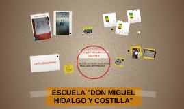 """ESCUELA """"DON MIGUEL HIDALGO Y COSTILLA"""""""