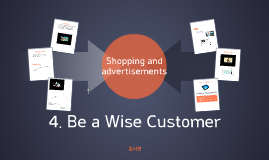 4. Be a Wise Customer