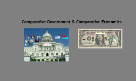 Comparative Government & Economics