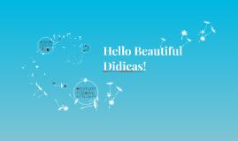 Hello Beautiful Didicas!