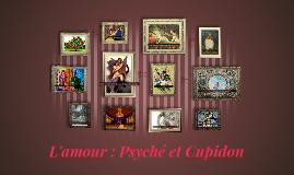 L'amour : Psyché et Cupidon