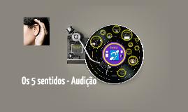 Os 5 sentidos - Audição