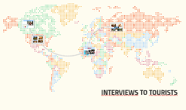 INTERVIEWS TO TOURISTS