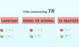 De-constructing TR