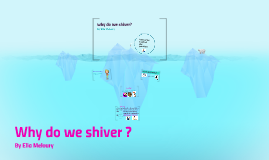 Why do we shiver ?