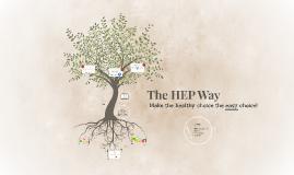 Raeanns Copy of The HEP Way