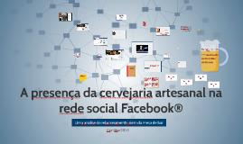 A presença da cervejaria artesanal na rede social Facebook: Uma análise além da mesa de bar