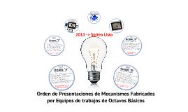 2013 Octavos Básicos: Orden Presentación Mecanismos Proyecto MyC1