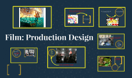 Copy of Film: Production Design