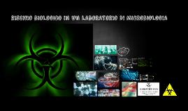 RISCHIO BIOLOGICO IN UN LABORATORIO DI MICROBIOLOGIA
