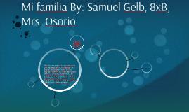 My Familia By: Samuel Gelb