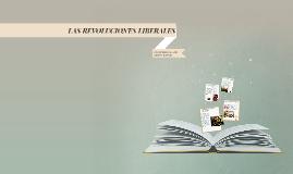 Copy of LAS REVOLUCIONES LIBERALES