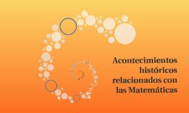 Acontecimientos históricos relacionados con  las Matemáticas