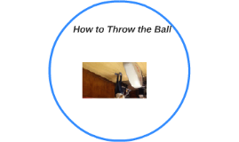 How to Throw the Ball