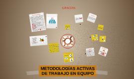 METODOLOGÍAS ACTIVAS DE TRABAJO EN EQUIPO