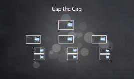 Cap the Cap