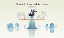 Module 2: Jane and Mr. Jones