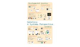 Copy of AP Bio- Molecular Genetics 6:  Systems Perspectives