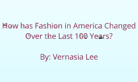 Copy of How has Fashion Changed Over the Last 100 Years