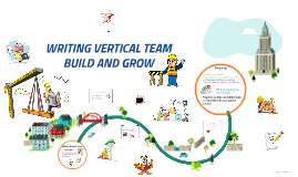 """Writing Vertical Team """"Build and Grow"""""""