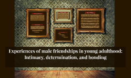 Experiences of male friendships in young adulthood: Intimacy
