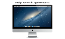Design Factors in Apple Products