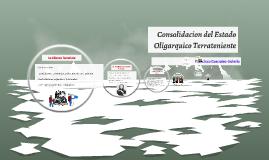 Copy of consolidacion del estado oligarquico terrateniente