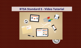 Copy of BTSA Standard 5 - Video Tutorial