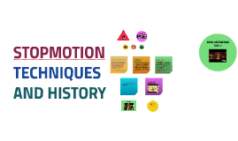 STOPMOTION TECHNIQUES AND HISTORY