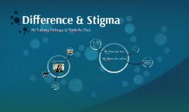 Difference & Stigmas